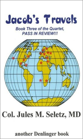 Jacob's Travels (Book Three of the Quartet, Pass in Review) (0877142785) by Jules M. Seletz