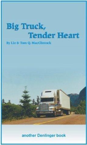9780877147084: Big Truck, Tender Heart