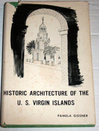 Historic Architecture of the United States Virgin: Gosner, Pamela W.