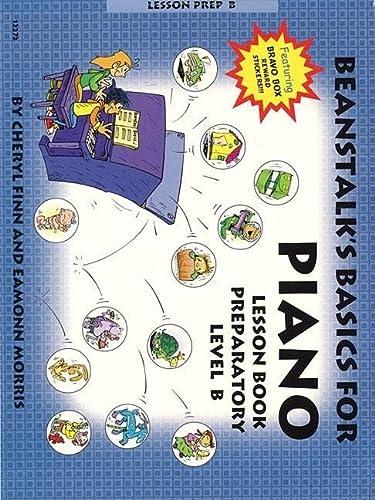 9780877180388: Beanstalk's Basics for Piano: Lesson Book, Preparatory, Level B