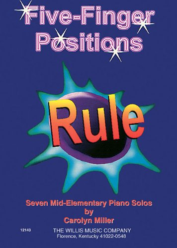 9780877181576: Five-Finger Positions Rule: Mid-Elementary Level