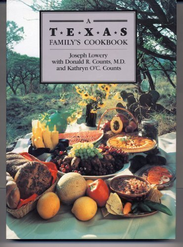 A Texas Family's Cookbook: Lowery, Joseph;Counts, Donald