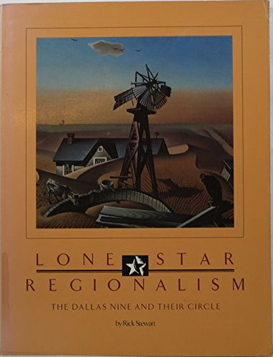 9780877190158: Lone Star Regionalism: The Dallas Nine and Their Circle, 1928-1945