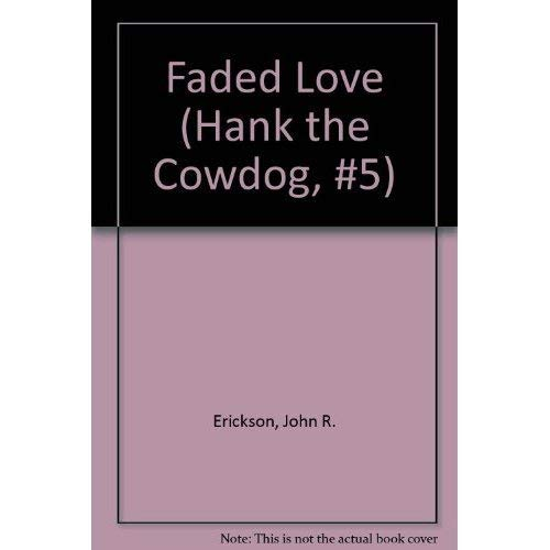 9780877190646: Faded Love (Hank the Cowdog, #5)