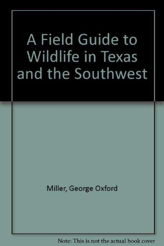 9780877190721: A Field Guide to Wildlife in Texas and the Southwest