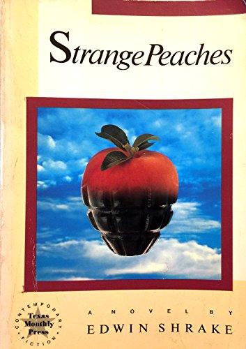 Strange Peaches (Texas Monthly Press Contemporary Fiction): Shrake, Edwin