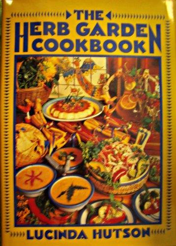 9780877190806: The Herb Garden Cookbook