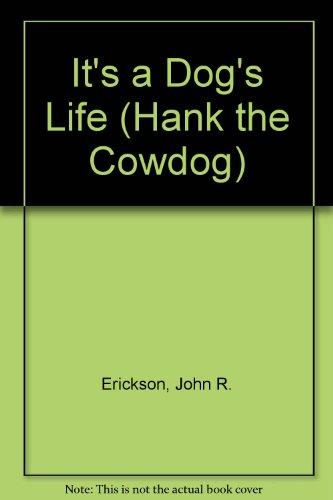 9780877191087: It's a Dog's Life (Hank the Cowdog)