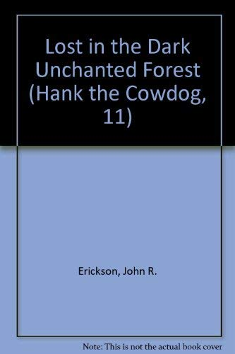9780877191162: SE: Lost in the Dark Unchanted Forest (Hank the Cowdog)