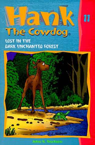 9780877191186: Lost in the Dark Unchanted Forest (Hank the Cowdog, 11)