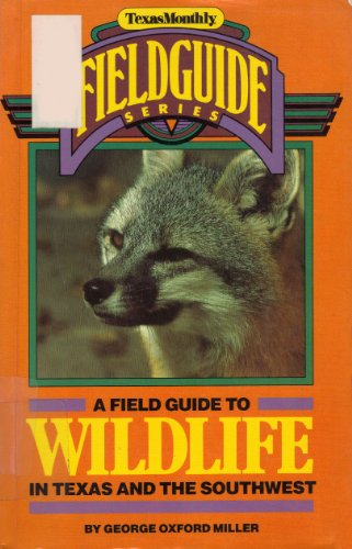 9780877191261: A field guide to wildlife in Texas and the Southwest