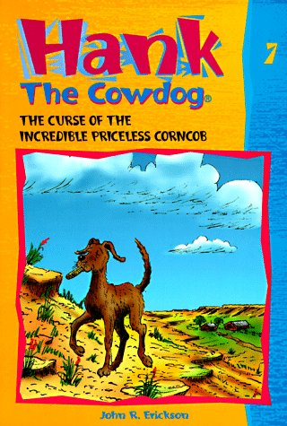 9780877191414: The Curse of the Incredible Priceless Corncob (Hank the Cowdog, 7)