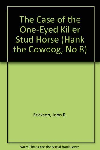 9780877191452: SE: Case of the One-Eyed Killer Stud Horse (Hank the Cowdog, No 8)