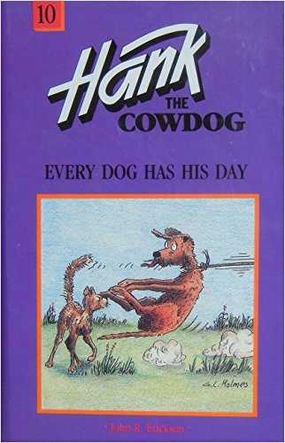 9780877191513: Every Dog Has His Day (Hank the Cowdog, Vol 10)