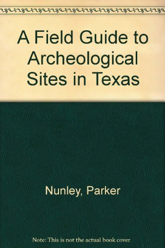 A Field Guide to Archeological Sites in Texas: Nunley, Parker