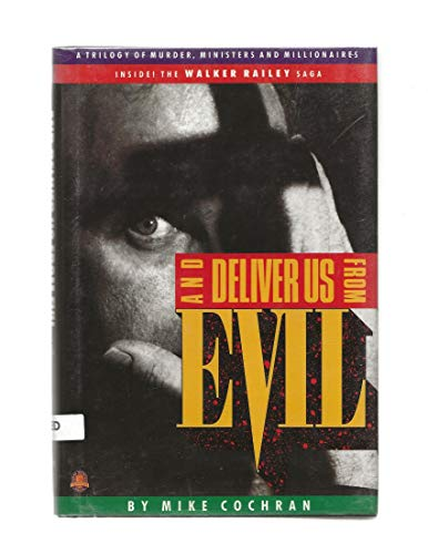 And Deliver Us from Evil: A Trilogy of Murder, Ministers, and Millionaires: Cochran, Mike