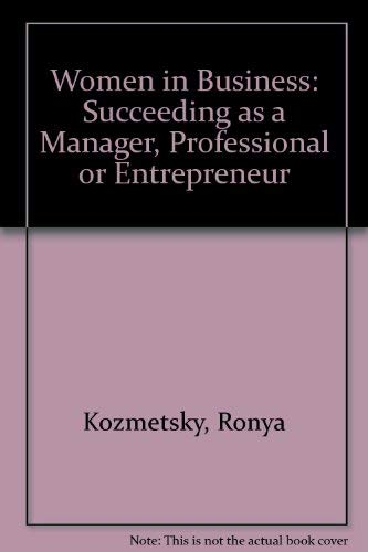 9780877191773: Women in Business: Succeeding As a Manager, Professional, or Entrepreneur