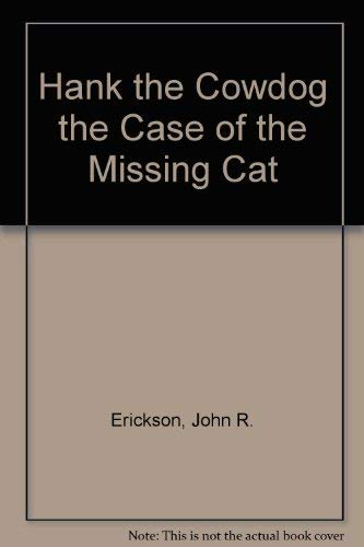 9780877191865: The Case of the Missing Cat (Hank the Cowdog 15)