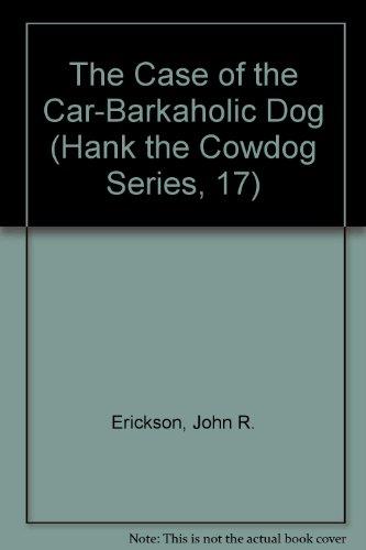 The Case of the Car-Barkaholic Dog (Hank: John R. Erickson