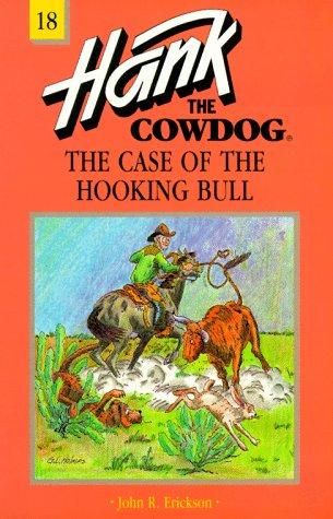 Hank the Cowdog #18: The Case of the Hooking Bull: Erickson, John R.