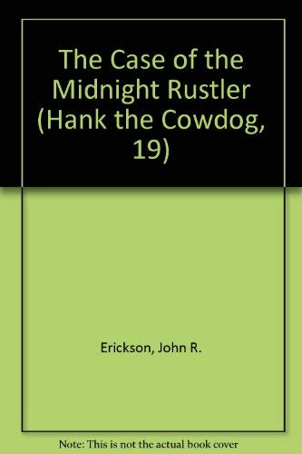 The Case of the Midnight Rustler (Hank: Erickson, John R.