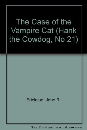 9780877192367: The Case of the Vampire Cat (Hank the Cowdog, No 21)