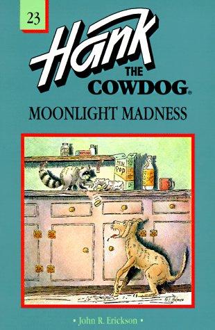 Moonlight Madness (Hank the Cowdog, 23): John R. Erickson