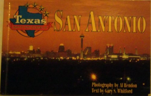 Texas Sights and Scenes of San Antonio (Texas Sights & Scenes of): Whitford, Gary S.