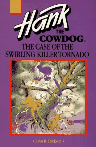 9780877192787: The Case of the Swirling Killer Tornado (Hank the Cowdog, 25)