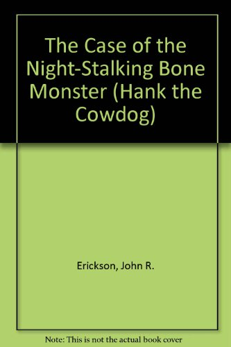 9780877193043: The Case of the Night-Stalking Bone Monster (Hank the Cowdog Series , No 27)