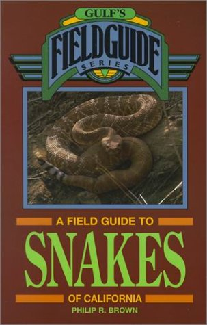 A Field Guide to Snakes of California (Gulfs Field Guide)