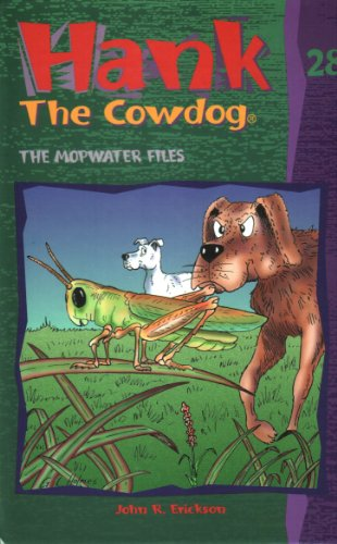 The Mopwater Files (Hank the Cowdog 28): Erickson, John R.