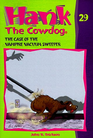 9780877193234: The Case of the Vampire Vacuum Sweeper (Hank the Cowdog 29)