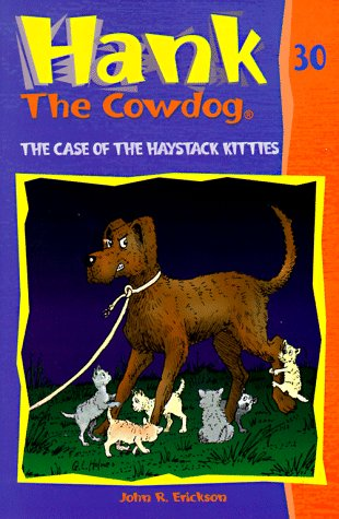 9780877193272: The Case of the Haystack Kitties (Hank the Cowdog)