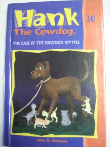 9780877193289: The Case of the Haystack Kitties (Hank the Cowdog Series, No. 30)