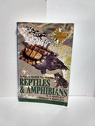 A Field Guide to Texas Reptiles & Amphibians: R. D. Bartlett, Patricia P. Bartlett