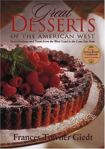 9780877193463: Great Desserts of the American West: Sweet Endings and Treats from the West Coast to the Lone Star State