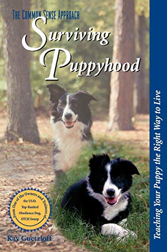 9780877193531: The Common Sense Approach: Surviving Puppyhood: Teaching Your Puppy the Right Way to Live
