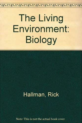 The Living Environment: Biology: Rick Hallman
