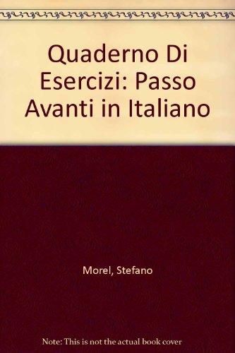 Quaderno Di Esercizi: Passo Avanti in Italiano (Italian Edition): Morel, Stefano; Lazarus, Rosanne ...