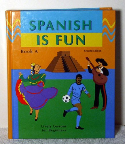 9780877201410: Spanish Is Fun: Lively Lessons for Beginners, Book A (Spanish Edition)