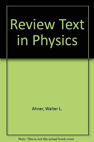 Review Text in Physics: Ahner, Walter L., Kastan, Harold G.