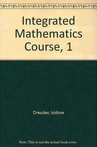 Integrated Mathematics, Course 1.: Dressler, Isadore: Keenan, Edward P.