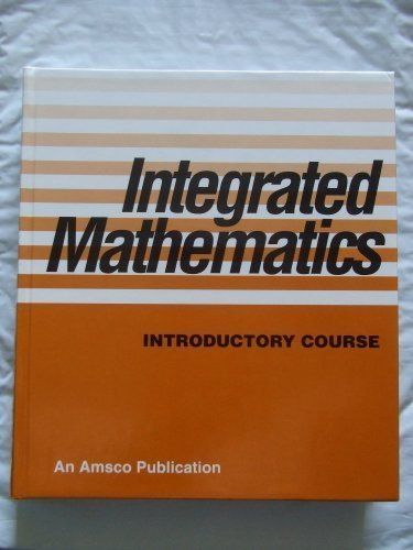 Integrated Mathematics : Introductory Course: Michael Epstein; Ann
