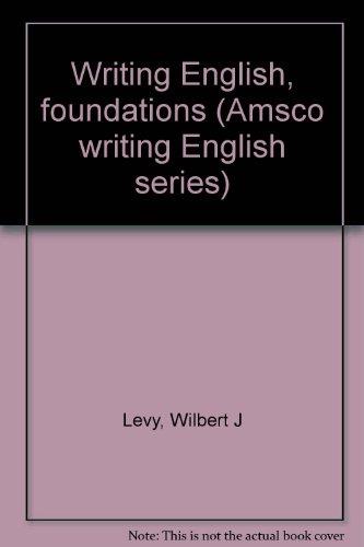 9780877204282: Writing English, foundations (Amsco writing English series)