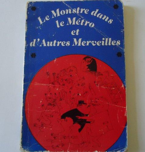 9780877204695: Le Monstre dans le Metro et d'Autres Merveilles