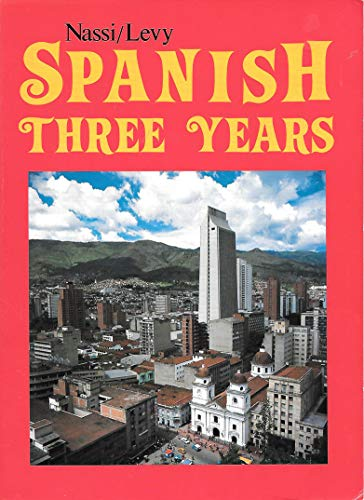 The Nassi/Levy Spanish Three Years Workbook: Stephen L. Levy,