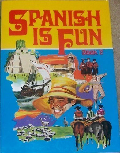 9780877205395: Spanish is Fun : Book 2 : Lively Lessons for Advancing Students (English and Spanish Edition)