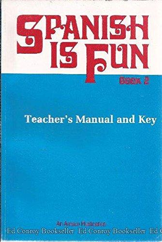 9780877205401: Spanish Is Fun: Book 2 (Teacher's Manual and Key)