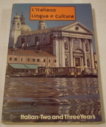 9780877205944: L'Italiano Lingua e Cultura: Italian Two and Three Years (English and Italian Edition)